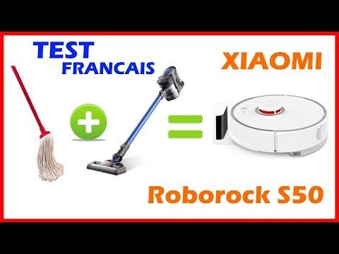 TEST Du Xiaomi Roborock S50 Le Robot Aspirateur Qui Passe La Serpillère !!