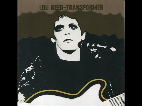 Lou Reed - Transformer (Full Album - and bonus tracks)