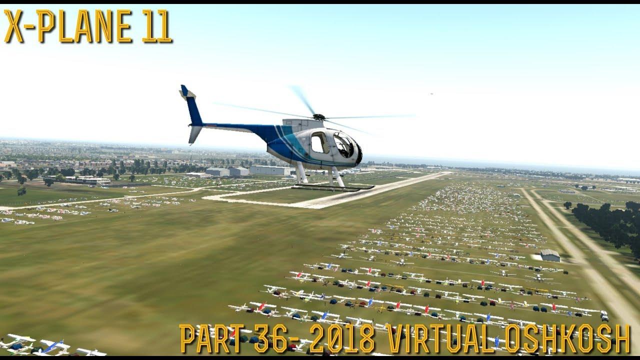 x plane 11 part 36 2018 virtual oshkosh xp 11 25 beta youtube