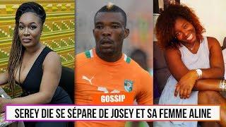 Serey Dié se sépare de Josey et sa femme Aline