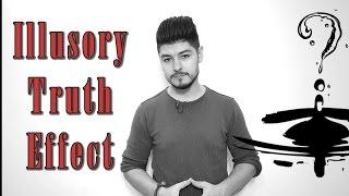 the illusory truth effect - أثر الحقيقة الوهمية
