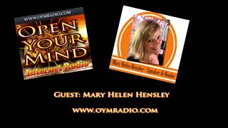 Open Your Mind (OYM) Radio - Mary Helen Hensley - 20th May 2018