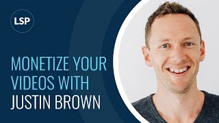 Monetize Your YouTube & Facebook Content: How To Think Bigger with Justin Brown