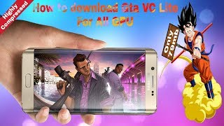 How to download Gta VC Lite For All GPU