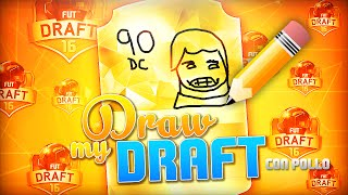 DRAW MY DRAFT !!! CONTRA POLLO !!!