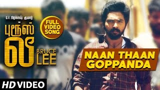 Naan Thaan Goppan Da Full Video Song | Bruce Lee Video Songs | G.V. Prakash Kumar, Kriti Kharbanda