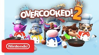 Overcooked! 2 Pre-order Trailer - Nintendo Switch