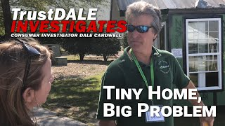 Tiny Home, Big Problem - Ep. 3 TrustDALE Investigates