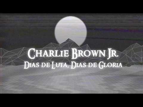 Charlie Brown Jr. - Dias de Luta, Dias de Glória [Legendado]