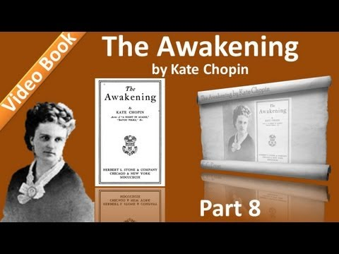 Part 8 - Chs 36-39 - The Awakening by Kate Chopin