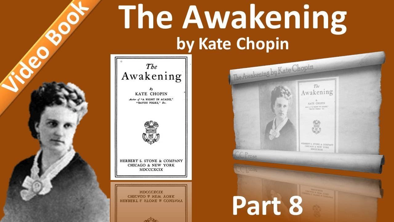 Part 8 - Chs 36-39 - The Awakening by Kate Chopin