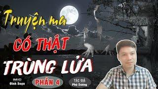 [PHẦN 4] SỢ Trùng Lửa - Truyện Ma Có Thật Mới Rợn Lắm TG Phú Dương