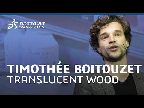 Timothée Boitouzet – Translucent Wood & Architecture of the Future – Meet-Up - Dassault Systèmes