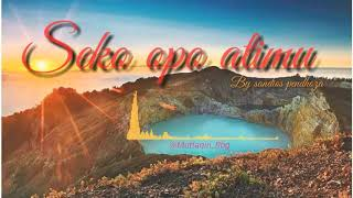 Download seko opo atimu/sak iki tresnaku yo monggo kowe (lirik)  by sandios pendhoza|| lagu jawa terbaru 2019