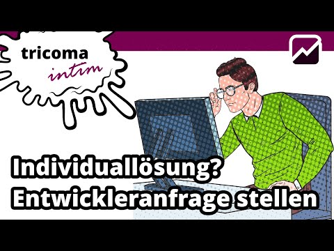 tricoma - Die Entwickleranfrage