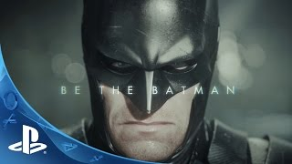 Repeat youtube video Batman: Arkham Knight - Be the Batman Trailer | PS4