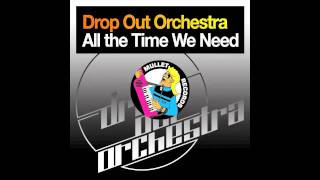 Drop Out Orchestra feat. :Kinema: - All The Time We Need (JD73 Remix) • (Preview)