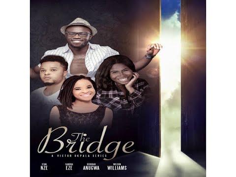 Download THE BRIDGE (S01E1)LATEST NOLLYWOOD SERIES