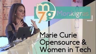 Marie Curie, Open source, Kickstarter and Women in Tech  Mandy Whaley  Monki Gras 2018