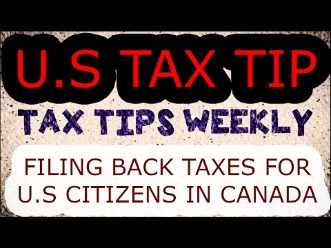 Filing Back Taxes For U.S. Citizens Living In Canada