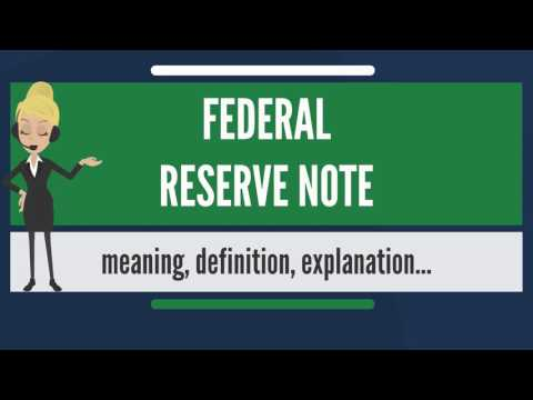 What is FEDERAL RESERVE NOTE? What does FEDERAL RESERVE NOTE mean? FEDERAL RESERVE NOTE meaning