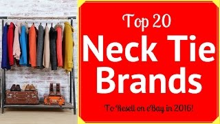 Video Top 20 Neck Tie Brands that Sell on eBay for Big Money! download MP3, 3GP, MP4, WEBM, AVI, FLV Juli 2018