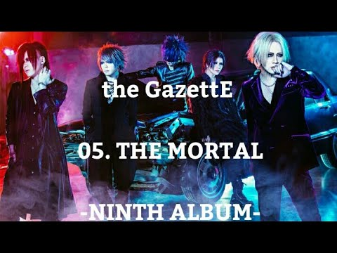 the GazettE - 05.THE MORTAL [NINTH ALBUM]