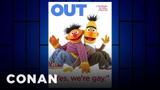 There Were Clues About Bert & Ernie's Sexual Orientation  - CONAN on TBS