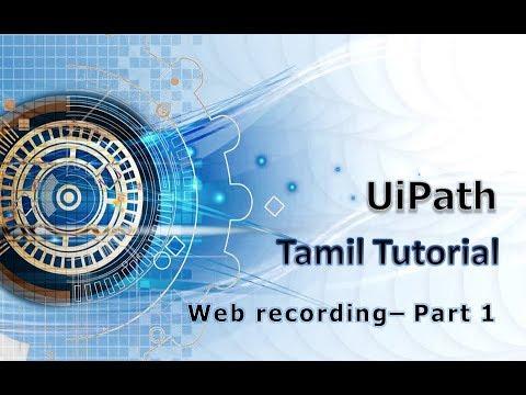 UiPath tutorial in Tamil - Web recording - Part 1