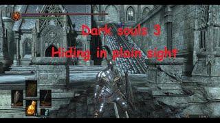darksouls 3 trolling hiding in plain sight