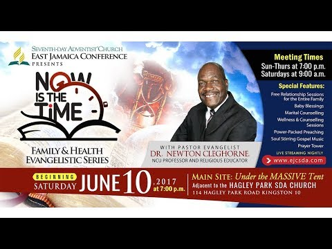 NOW IS THE TIME Family & Health Evangelistic Series ~ JUNE 12, 2017
