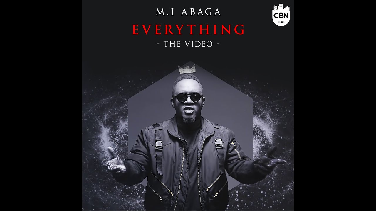 Download M.I Abaga - Everything (Official Video)