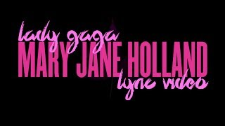Download Lady Gaga - Mary Jane Holland (Lyric ) MP3 song and Music Video