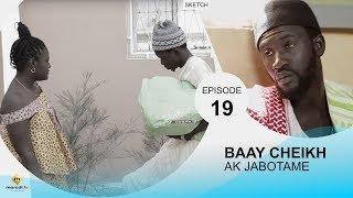 BAAY CHEIKH AK DIABOTAME - Episode 19
