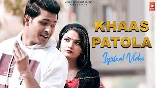 Khaas Patola (Lyrical ) New Haryanvi Songs Haryanavi 2019   Rahul Kb ,Bhawna, Vaibhav   Vohm