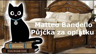 Matteo Bandello -  Půjčka za oplátku (Povídka) (Mluvené slovo CZ)