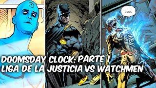 "BATMAN-FLASH-SUPERMAN ANTE EL DR MANHATTAN ""DOOMSDAY CLOCK"" PARTE 1 @SoyComicsTj"