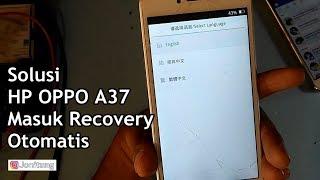 Solusi HP Oppo A37 Masuk Ke Menu Recovery Otomatis