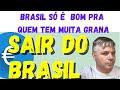 Decidir SAIR DO BRASIL e morar em PORTUGAL Só Loucura