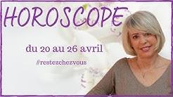 Horoscope du 20 au 26 avril 2020 🌸 Guidance et conseils 🌸