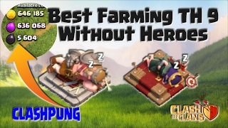 Best Farming Strategy TH9 Without Heroes in Champion League Clash of Clans