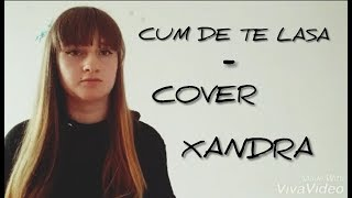 MIRA-CUM DE TE LASA (COVER BY XANDRA)