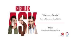 Скачать Kiralık Aşk Hatuns Remix