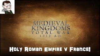 Rome 2 Medieval Mod - Medieval Kingdoms Total War 1212 AD - Holy Roman Empire v France!