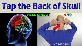 Tap the Back of Your Skull and Feel What Happens  -  Dr Alan Mandell, DC