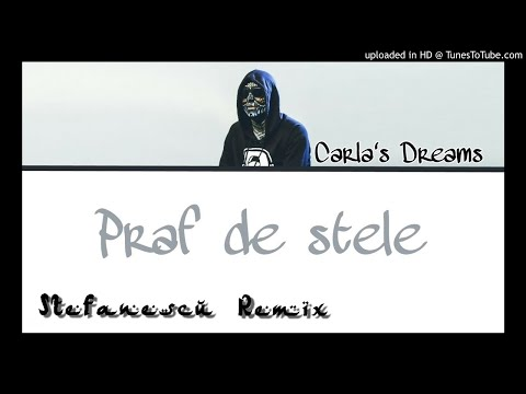 Carla's Dreams - Praf de stele | Stefanescu Remix