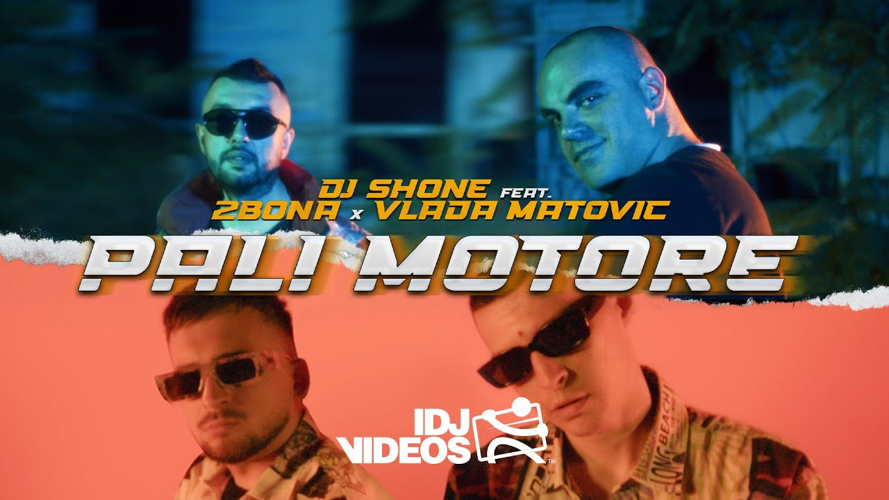 DJ SHONE FEAT. 2BONA X VLADA MATOVIC - PALI MOTORE (OFFICIAL VIDEO)