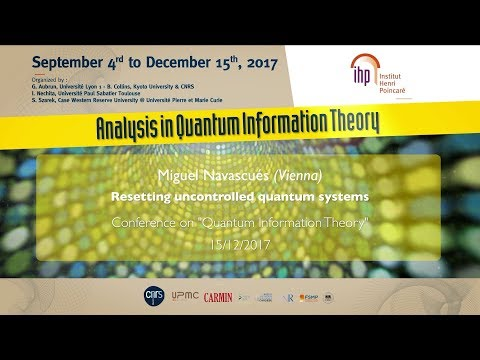 Resetting uncontrolled quantum systems - M. Navascués - Main Conference - CEB T3 2017