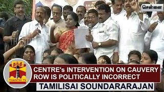 Centre's Intervention on Cauvery Water Dispute is Politically Incorrect | Tamilisai Soundararajan
