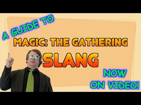 MTG - A Guide To Magic: The Gathering SLANG - Now on video!